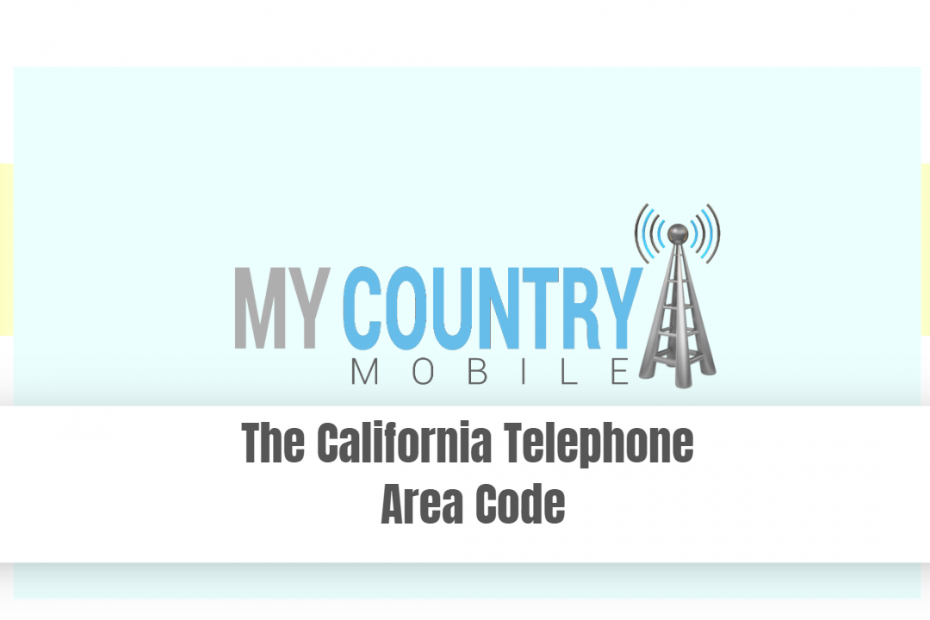 The California Telephone Area Code - My Country Mobile