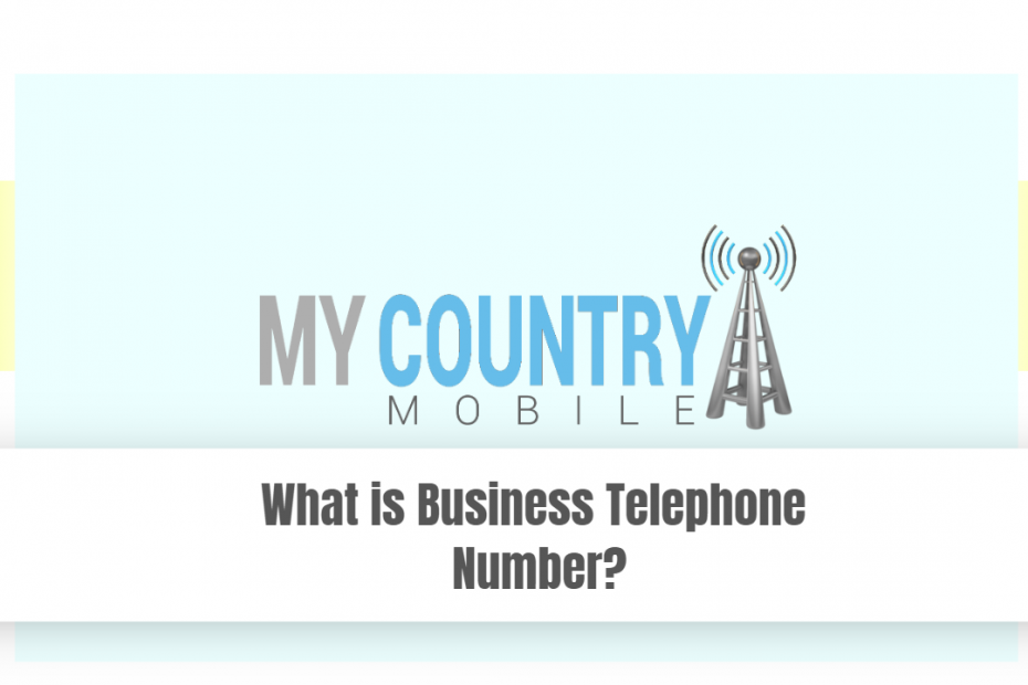 What is Business Telephone Number? - My Country Mobile