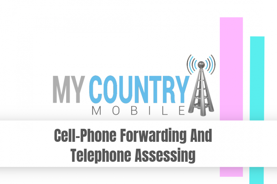 Cell-Phone Forwarding And Telephone Assessing - My Country Mobile
