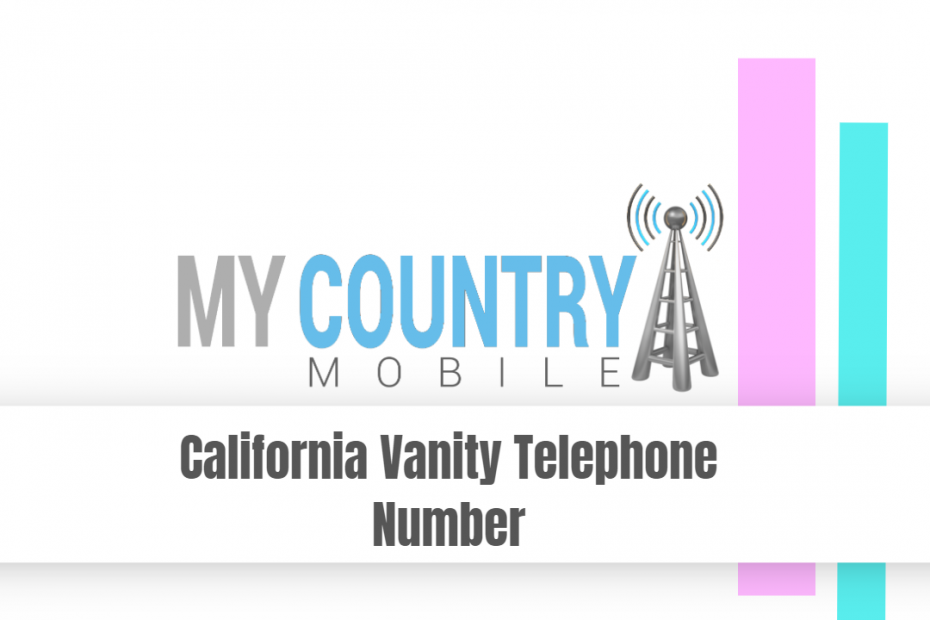 California Vanity Telephone Number - My Country Mobile