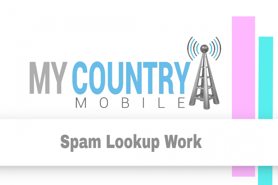 Spam Lookup Work - My Country Mobile