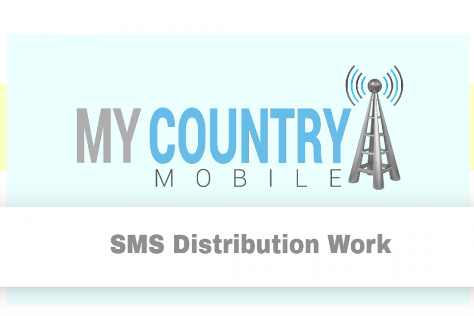 SMS Distribution Work - My Country Mobile