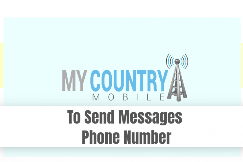 To Send Messages Phone Number - My Country Mobile
