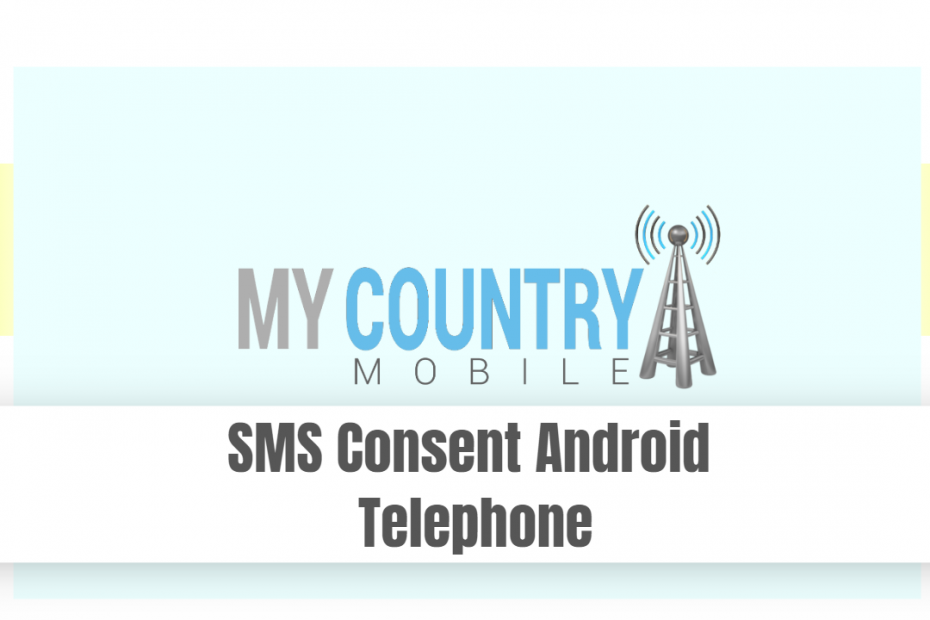 SMS Consent Android Telephone - My Country Mobile