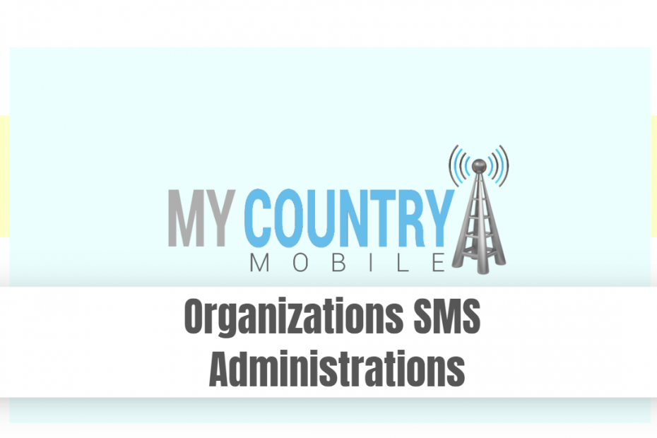 Organizations SMS Administrations - My Country Mobile