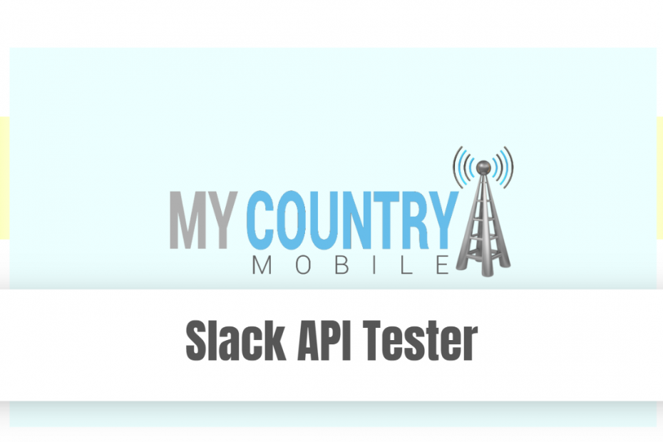 Slack API Tester - My Country Mobile