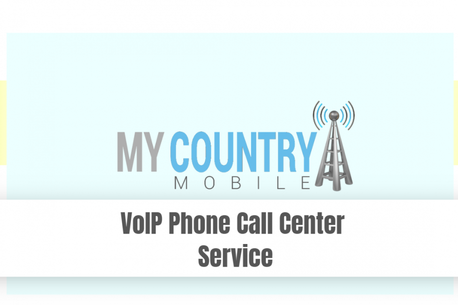 VoIP Phone Call Center Service - My Country Mobile