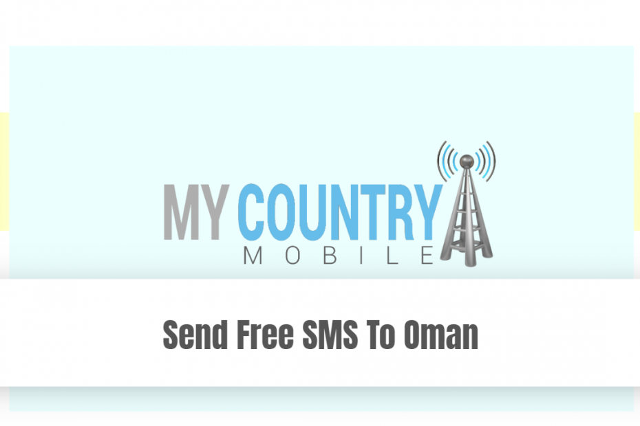 Send Free SMS To Oman - My Country Mobile