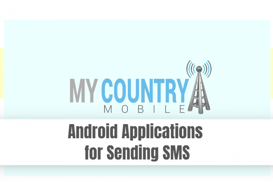 Android Applications for Sending SMS - My Country Mobile
