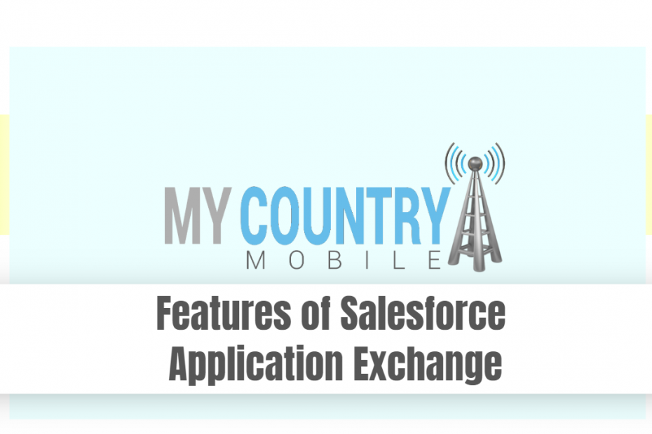 Features of Salesforce Application Exchange - My Country Mobile