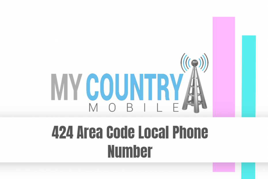 424 Area Code Local Phone Number - My Country Mobile