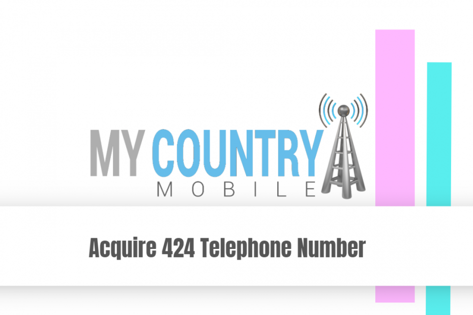 Acquire 424 Telephone Number - My Country Mobile