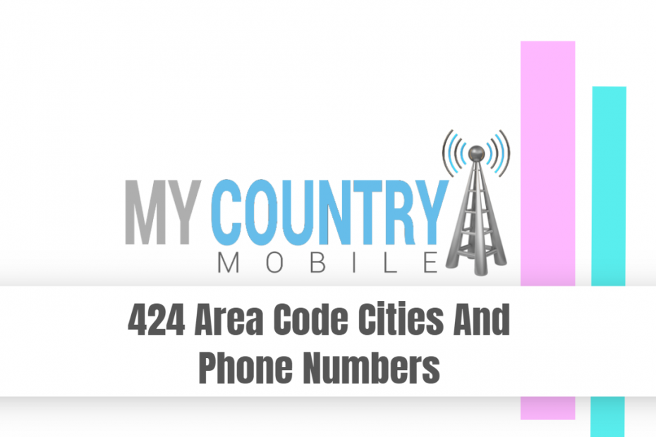 424 Area Code Cities And Phone Numbers - My Country Mobile