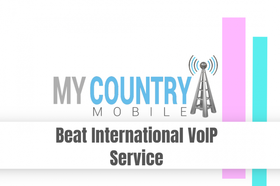 Beat International VoIP Service - My Country Mobile